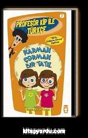 Karman Çorman Bir Tatil / Profesör Kip ile Türkçe -7