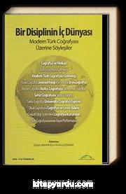 Bir Disiplinin İç Dünyası & Modern Türk Coğrafyası Üzerine Söyleşiler