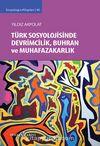 Türk Sosyolojisinde Devrimcilik, Buhran ve Muhafazakarlık