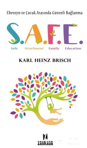SAFE - Ebeveyn ve Çocuk Arasında Güvenli Bağlanma - Karl Heinz Brisch pdf epub