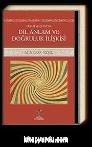 Farabi ve Quıne'da Dil Anlam ve Doğruluk İlişkisi