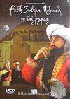 Osmanlı'nın Destanlaşan Ahlakı & Fatih Sultan Mehmet Han ve İki Papaz (VCD)