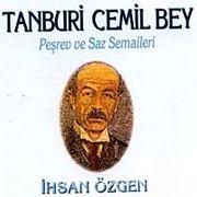 Tanburi Cemil Bey Peşref ve Saz Semaileri