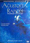 Ağustos'ta Rapsodi (DVD)