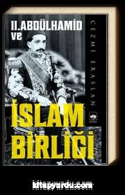II. Abdülhamid ve İslam Birliği