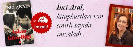 Aşkın Güzelliği. İnci Aral, Kitapkurtları için Sınırlı Sayıda İmzaladı.