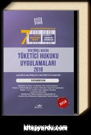 Sektörel Bazda Tüketici Hukuku Uygulamaları 2018