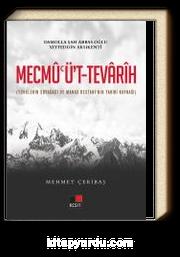 Mecmu'üt-Tevarih (Türklerin Soyağacı ve Manas Destanı'nın Tarihi Kaynağı)