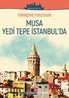 Türkçeye Yolculuk - Musa Yedi Tepe İstanbul'da (Orta Seviye B2)