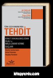 Türk Ceza Hukuku'nda Tehdit, Konut Dokunulmazlığının İhlali ve Mala Zarar Verme Suçları