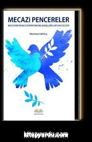 Mecazi Pencereler & Modern İran Edebiyatından Barış Şiirleri Antolojisi