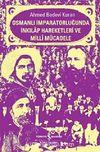 Osmanlı İmparatorluğunda İnkılap Hareketleri ve Milli Mücadele