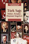 Türk Sağı & Mitler, Fetişler, Düşman İmgeleri