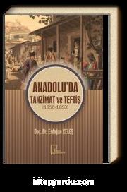 Anadolu'da Tanzimat ve Teftiş (1850-1853)