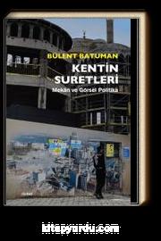 Kentin Suretleri & Mekan ve Görsel Politika