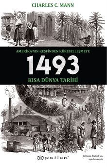 1493: Amerika'nın Keşfinden Küreselleşmeye Kısa Dünya Tarihi