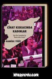 """Cihat Kıskacında Kadınlar & İştar'dan Zennubiye'ye 'Benim Adım Suriye!"""""""