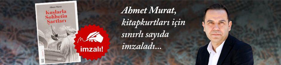 Kuşlarla Sohbetin Şartları. Ahmet Murat, Kitapkurtları için Sınırlı Sayıda İmzaladı.