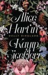 Alice Hart'ın Kayıp Çiçekleri (Ciltli)