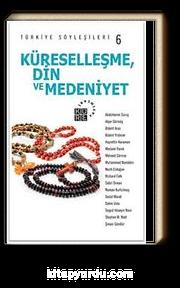 Türkiye Söyleşileri 6 / Küreselleşme Din ve Medeniyet