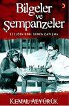 Bilgeler ve Şempanzeler & Ezelden Beri Süren Çatışma