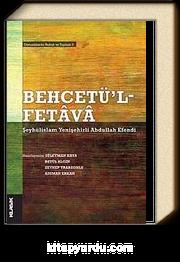 Behcetü'l Fetava-Şeyhülislam Yenişehirli Abdullah Efendi & Osmanlılarda Hukuk ve Toplum 3