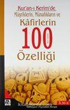 Kur'an-ı Kerim'de Müşriklerin, Münafıkların ve Kafirlerin 100 den Fazla Özelliği