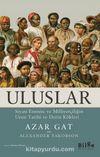 Uluslar & Siyasi Etnisite ve Milliyetçiliğin Uzun Tarihi ve Derin Kökleri