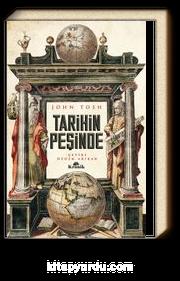 Tarihin Peşinde & Modern Tarih Çalışmasında Hedefler, Yöntemler ve Yeni Doğrultular