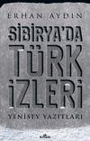 Sibirya'da Türk İzleri & Yenisey Yazıtları