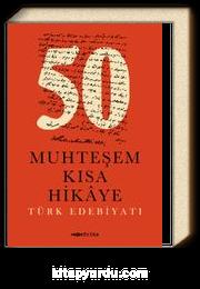 50 Muhteşem Kısa Hikaye & Türk Edebiyatı