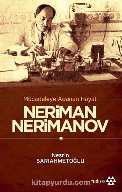 Mücadeleye Adanan Hayat Neriman Nerimanov - Nesrin Sarıahmetoğlu pdf epub