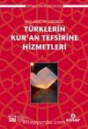 Başlangıçtan Günümüze Türklerin Kur'an Tefsirine Hizmetleri