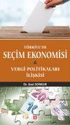 Türkiye'de Seçim Ekonomisi & Vergi Politikaları İlişkisi