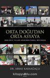 Orta Doğu'dan Orta Asya'ya & 2009-2012 Yılları Arasında Farklı Bir Bakış