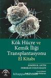 Kök Hücre ve Kemik İliği Transplantasyonu El Kitabı