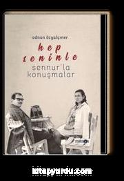 Hep Seninle / Sennur'la Konuşmalar