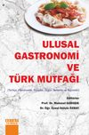 Ulusal Gastronomi Ve Türk Mutfaği (Tarihçe, Hammadde, Ritüeller, Özgün Yemekler ve Reçeteler)