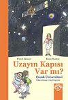 Çocuk Üniversitesi Uzayın Kapısı Var mı?
