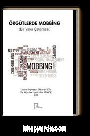 Örgütlerde Mobbing (Bir Vaka Çalışması)