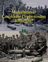 Muhabirimiz Çanakkale Cephesinden Bildiriyor! & Miralay Mustafa Kemal Bey'le Buluşma Ağustos 1915