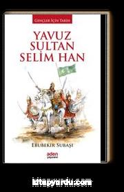 Yavuz Sultan Selim Han / Gençler İçin Tarih