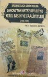 Bağımsızlığa Giden Yolda Sancak'tan Hatay Devleti'ne Yerel Basın ve Faaliyetleri (1918-1939)