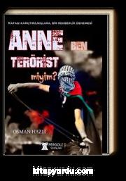 Anne Ben Terörist miyim ?