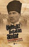 Ölümsüz Paşadan Anılar & Atatürk İle İlgili Bilinmeyen Hatıralar
