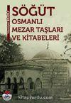 Söğüt Osmanlı Mezar Taşları ve Kitabeleri