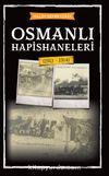 Osmanlı Hapishaneleri (1913-1914)