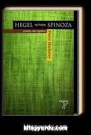 Hegel ve /veya Spinoza