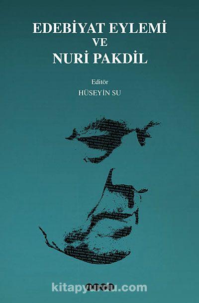 Edebiyat Eylemi ve Nuri Pakdil -  pdf epub
