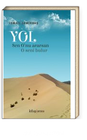 Yol & (Sen O'nu Ararsan, O Seni Bulur)
